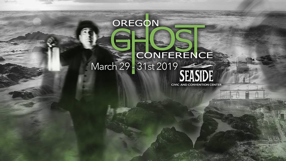 Oregon Ghost Conference 2019